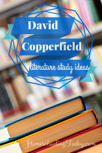 David Copperfield: Literature Study Ideas - HomeschoolingToday.com