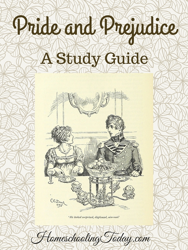 Pride and Prejudice: Living Literature - A Study Guide - Homeschooling Today