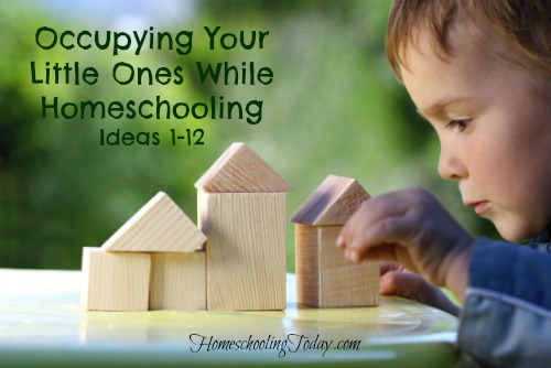 Occupying Your Little Ones While Homeschooling - HomeschoolingToday.com