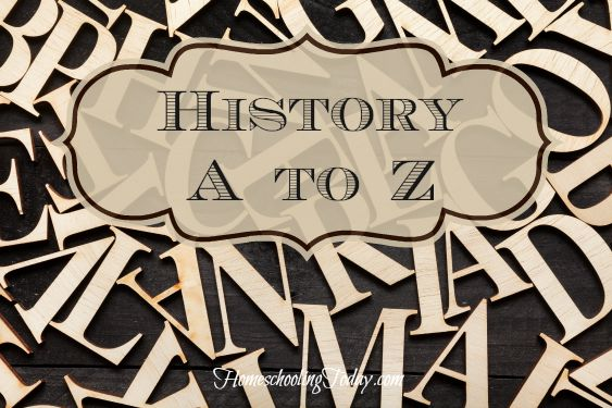 History A to Z - HomeschoolingToday.com