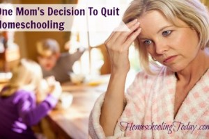 One Mom's Decision To Quit Homeschooling