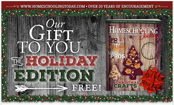 FREE Homeschooling Today Magazine Holiday Issue
