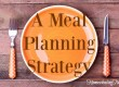 A Meal Planning Strategy