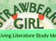 Strawberry Girl: Living Literature Study