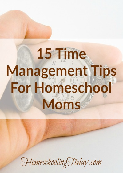 Time Management Tips For Homeschool Moms