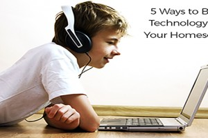 5 Ways To Bring Technology Into Your Homeschool