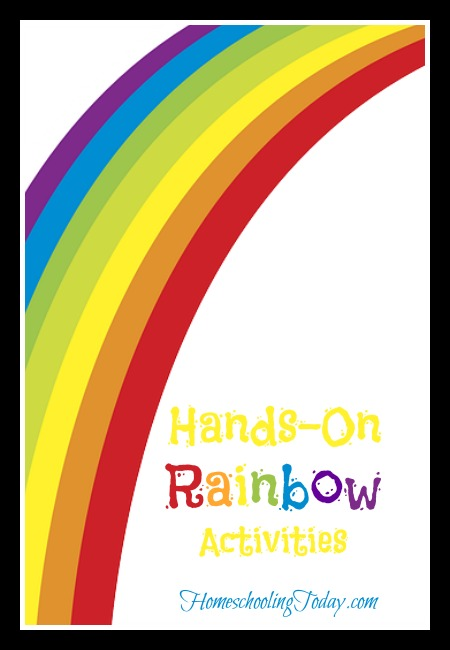 Hands-On Rainbow Activities -Homeschooling Today Magazine