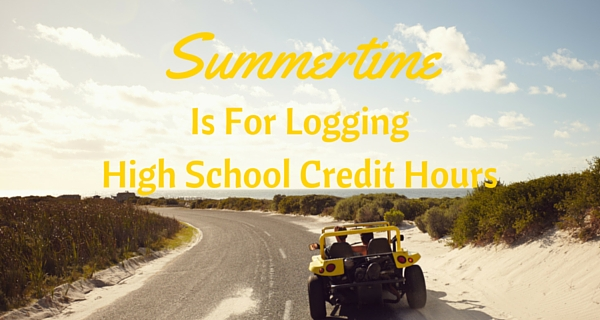 Summertime is for logging high school credit hours