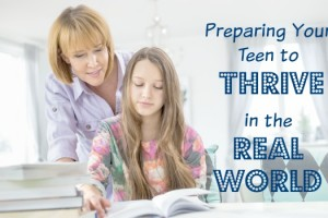 """Preparing Your Teen to Thrive in the """"Real World"""""""