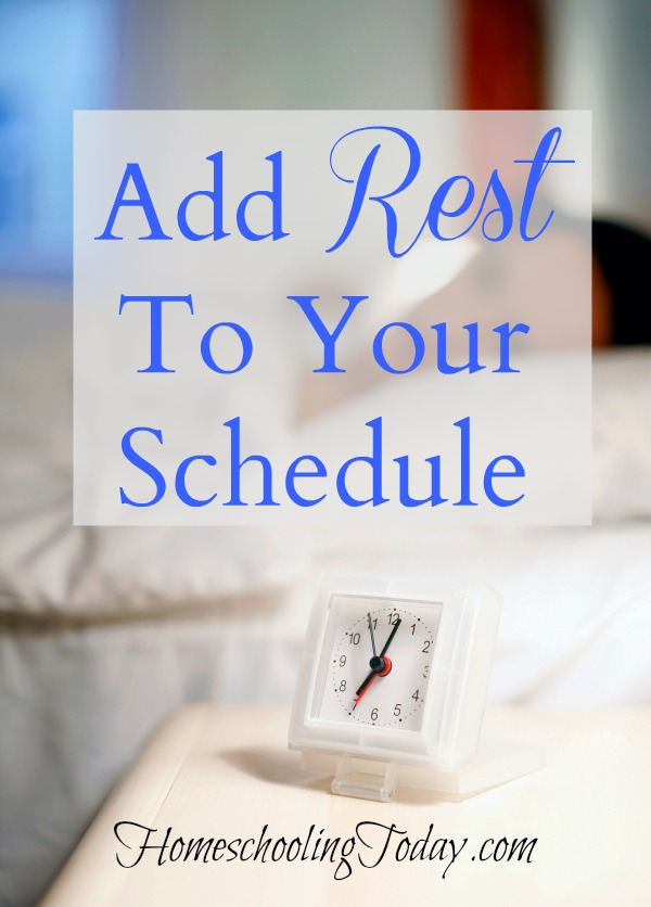Add Rest To Your Schedule - Homeschooling Today Magazine