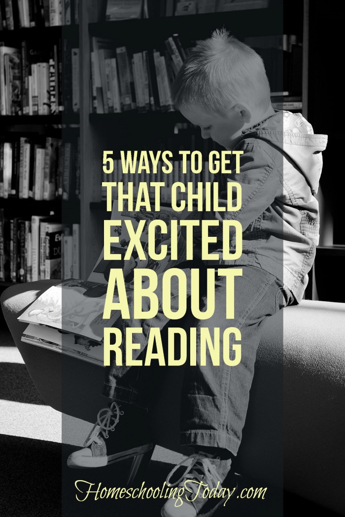 5 ways to get THAT child excited about reading