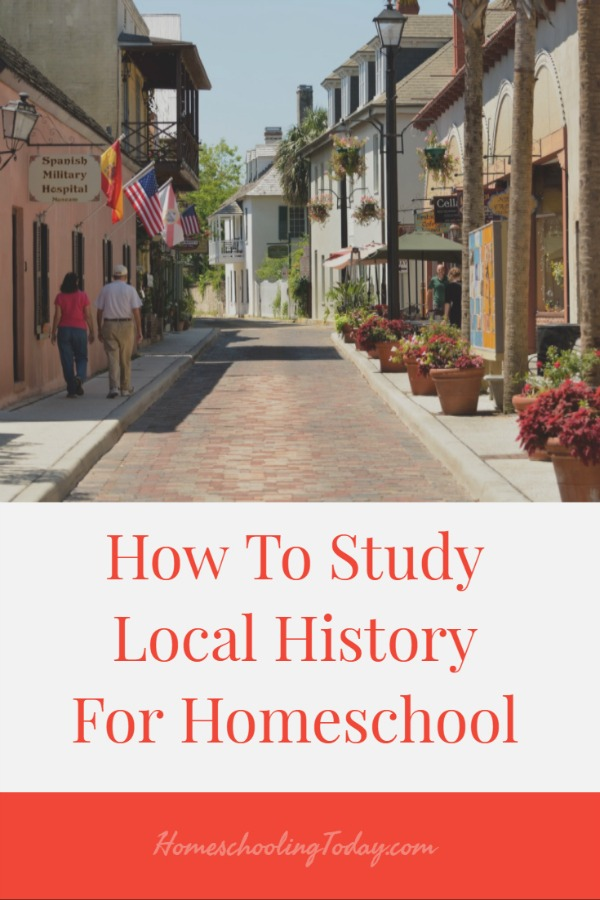 How to study local history for homeschool  - Homeschooling Today Magazine